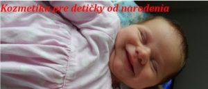 Kozmetika pre deti a bábätká - organická a BIO kozmetika pre najmenších. Prírodná kozmetika a BIO kozmetika. Detská prírodná kozmetika